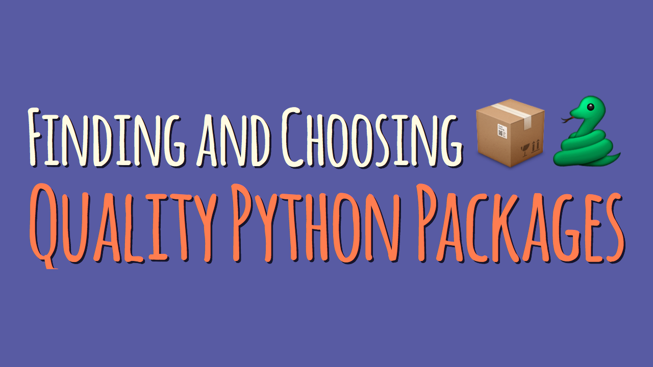 Finding and Choosing Quality Python Packages