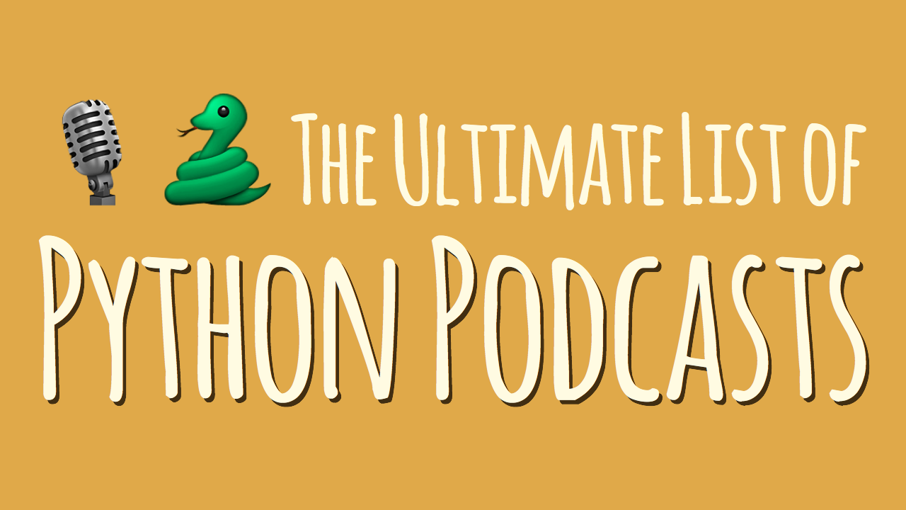 The Ultimate List of Python Podcasts