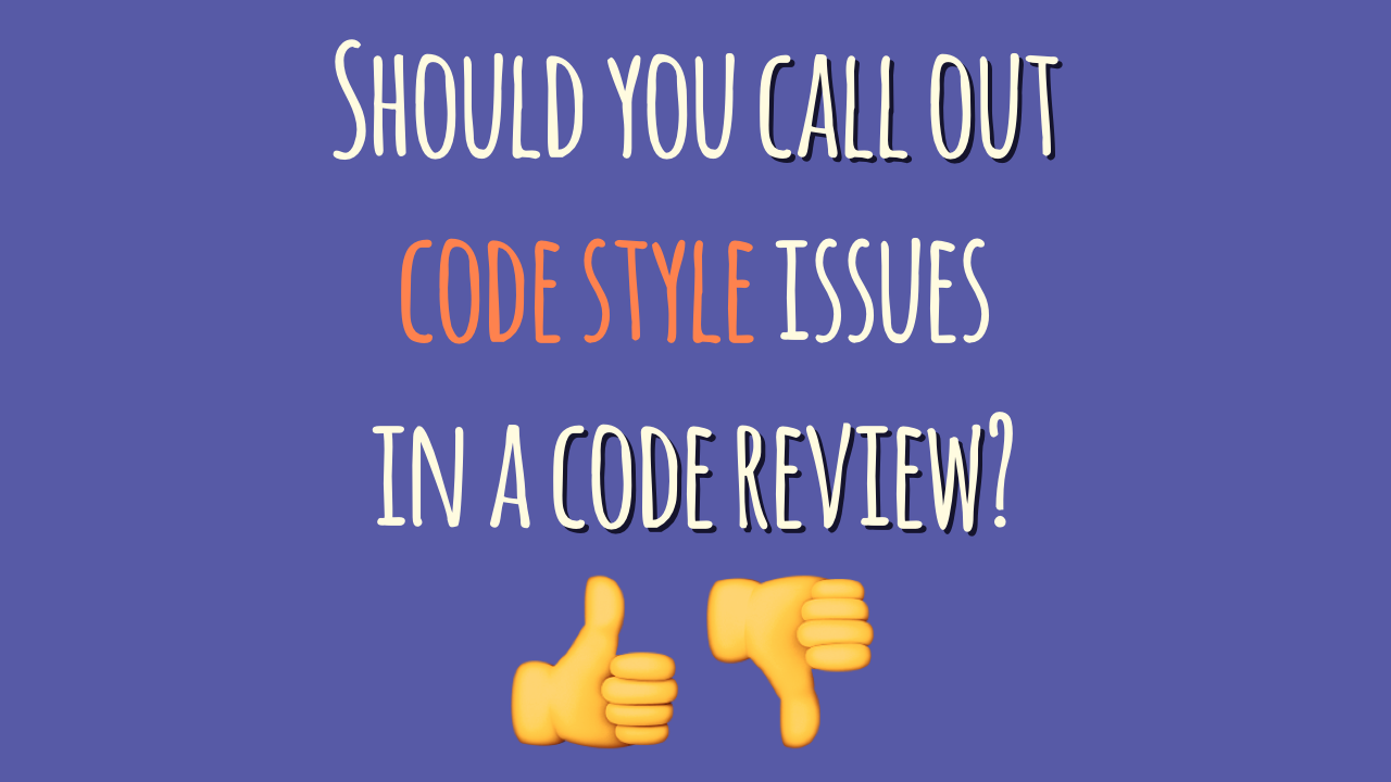Should you call out code style issues in a code review?