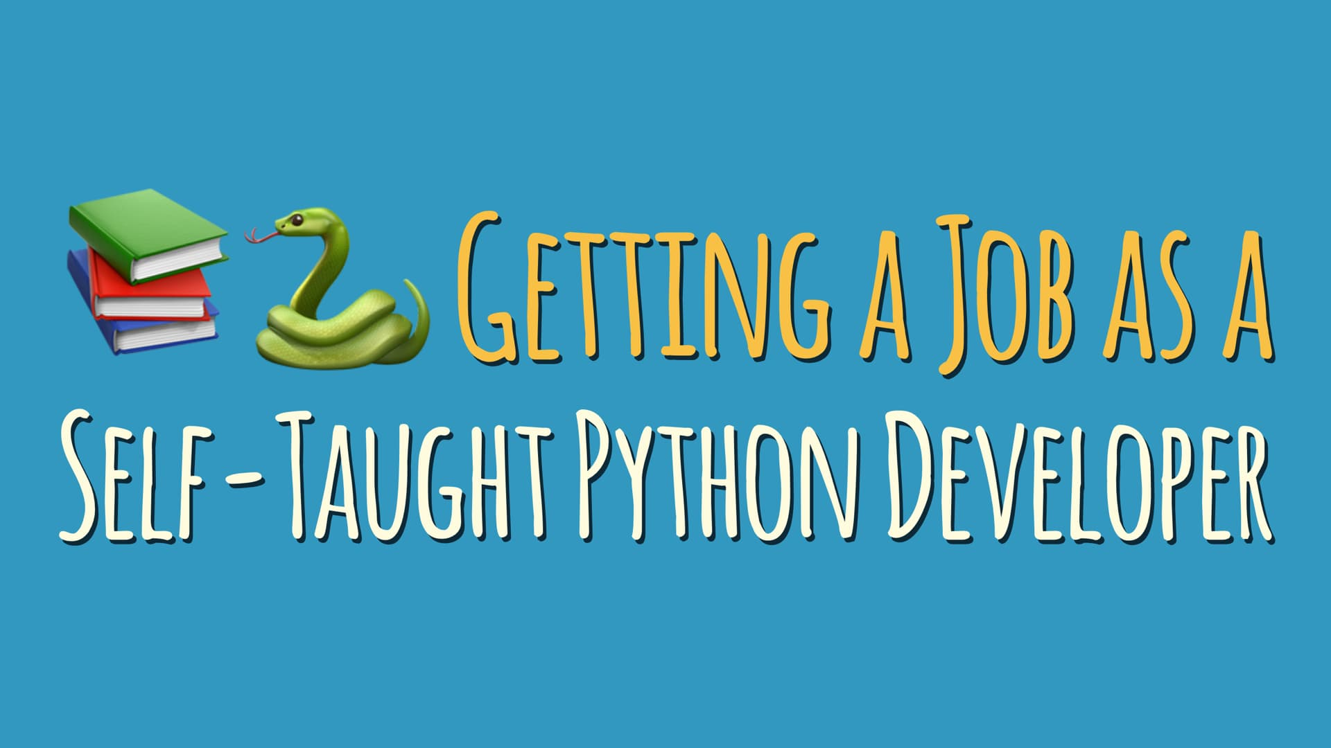 Getting a Job as a Self-Taught Python Developer