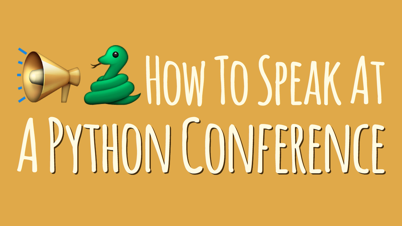How To Speak at a Python Conference