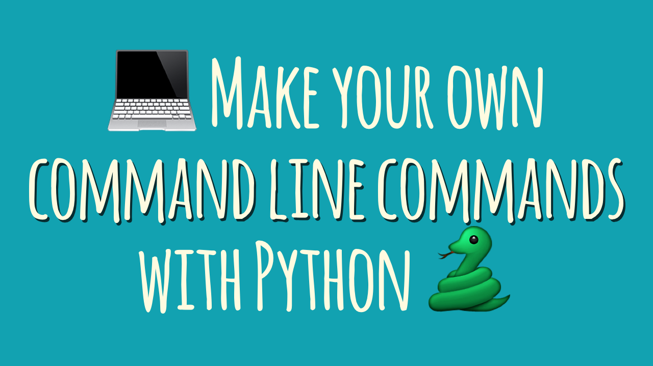 How Do I Make My Own Command-Line Commands Using Python
