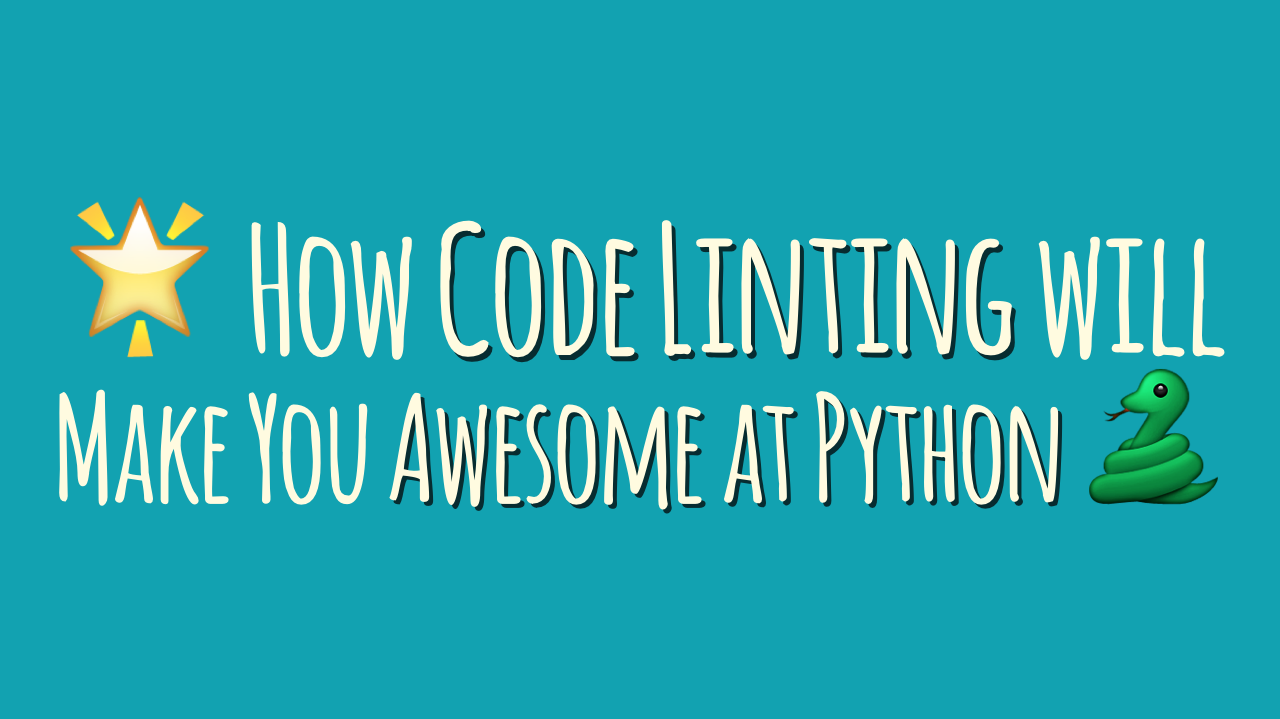 How code linting will make you awesome at Python
