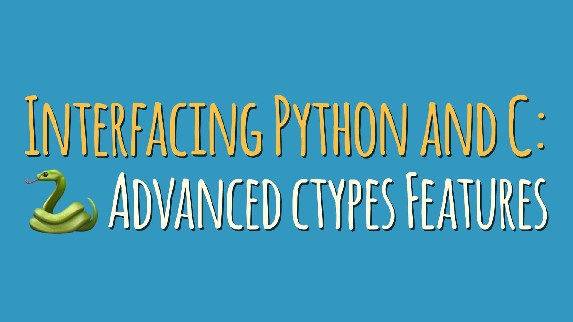 "Interfacing Python and C: Advanced ""ctypes"" Features"