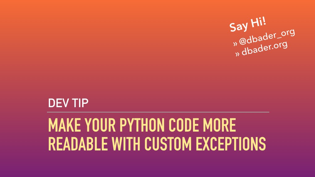 Make your Python code more readable with custom exception classes