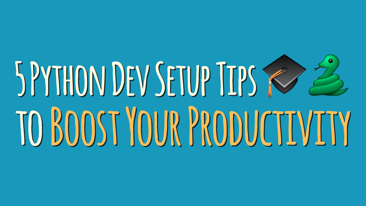 5 Python Development Setup Tips to Boost Your Productivity