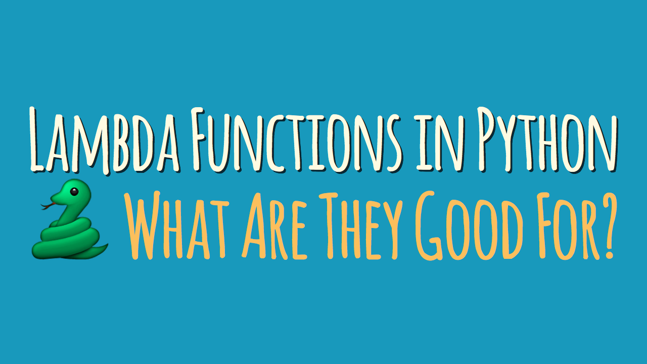 Lambda Functions in Python: What Are They Good For?