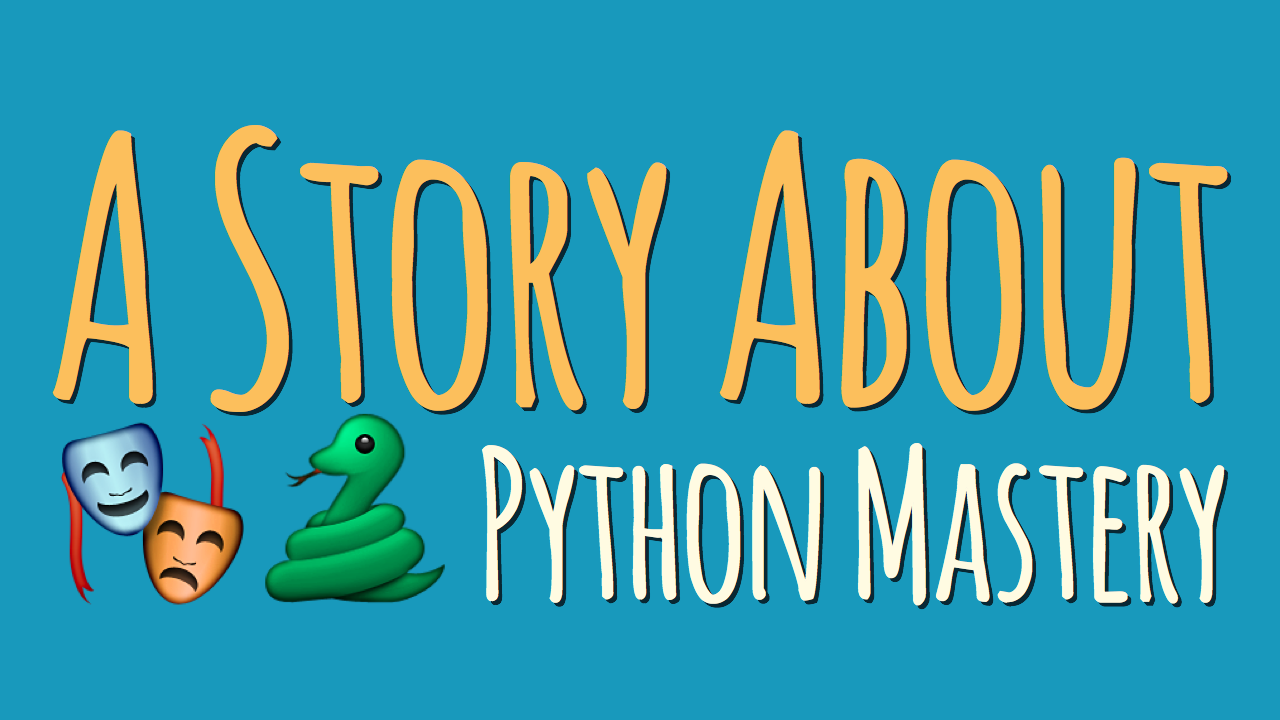 A Story About Python Mastery