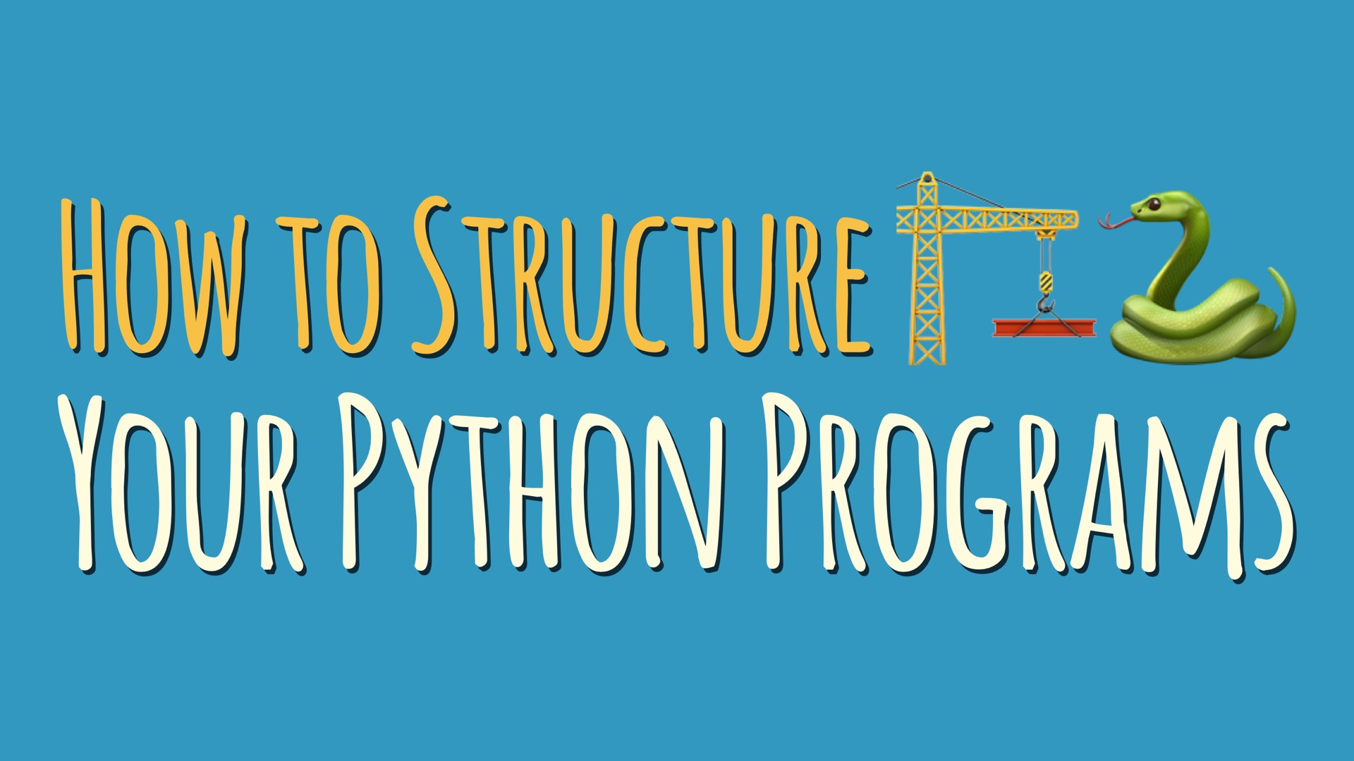 How to Structure Your Python Programs – dbader org